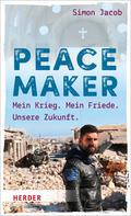 Peacemaker; Mein Krieg. Mein Friede. Unsere Zukunft.; Deutsch