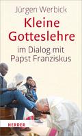 Kleine Gotteslehre im Dialog mit Papst Franziskus