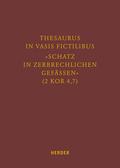 """Thesaurus in vasis fictilibus - """"Schatz in zerbrechlichen Gefässen"""" (2 Kor 4,7)"""