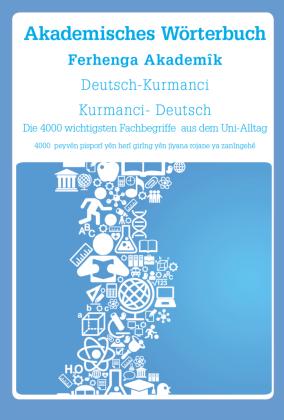 Akademisches Wörterbuch Deutsch-Kurmanci / Kurmanci-Deutsch