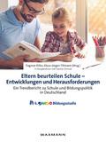 Eltern beurteilen Schule - Entwicklungen und Herausforderungen