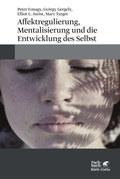 Affektregulierung, Mentalisierung und die Entwicklung des Selbst