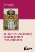 Katholische Aufklärung im Benediktinerreichsstift Irsee