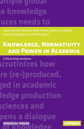 Knowledge, Normativity and Power in Academia - Critical Interventions