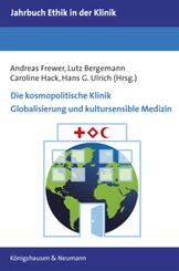 Die kosmopolitische Klinik. Globalisierung und kultursensible Medizin