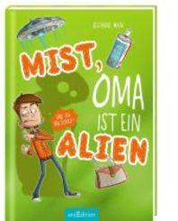 Mist, Oma ist ein Alien (und ich bin schuld!); Band III/Teil 1. Lie
