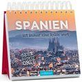 Spanien ist immer eine Reise wert - Aufstellbuch