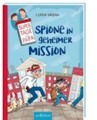 Supertage mit Papa - Spione in geheimer Mission