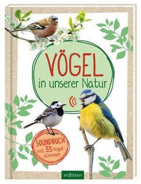 Vögel in unserer Natur - Soundbuch mit 35 Vogelstimmen