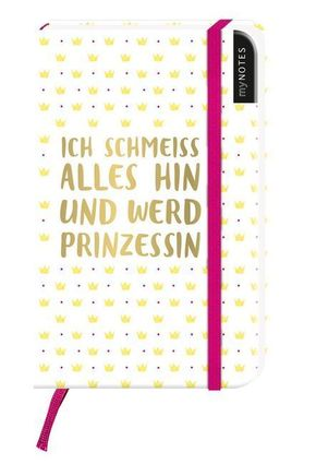 Notizbuch - Ich schmeiß alles hin und werd Prinzessin