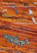 Wanderungen in die Erdgeschichte: Forellen auf der Autobahn; .34