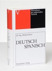 Wörterbuch der industriellen Technik: Deutsch-Spanisch