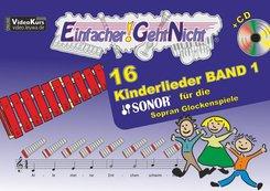 Einfacher!-Geht-Nicht: 16 Kinderlieder für die SONOR Sopran Glockenspiele, m. 1 Audio-CD - Bd.1