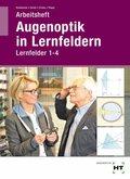 Augenoptik in Lernfeldern, Arbeitsheft Lernfelder 1-4