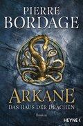 Arkane - Das Haus der Drachen
