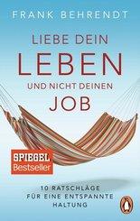 Liebe dein Leben und nicht deinen Job