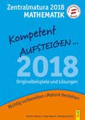 Kompetent Aufsteigen... Mathematik 8 - Zentralmatura 2018
