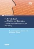 Fachwörterbuch Architektur und Bauwesen - Architecture and Construction Dictionary