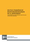Deutsch-französische Besatzungsbeziehungen im 20. Jahrhundert