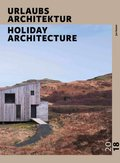 URLAUBSARCHITEKTUR - Selection 2018; Holiday Architecture