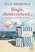 Single, alleinerziehend ... und dann auch noch Seeluft!