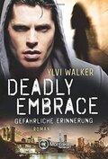 Deadly Embrace - Gefährliche Erinnerung