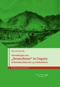 """Vorstellungen von """"Deutschtum"""" in Ungarn in Reiseberichten des 19. Jahrhunderts"""