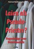 Laien als Pseudo-Priester?