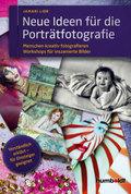 Neue Ideen für die Porträtfotografie