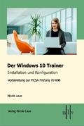 Der Windows 10 MCSA Trainer - Installation und Konfiguration