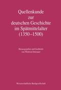 Quellenkunde zur deutschen Geschichte im Spätmittelalter (1350 - 1500)