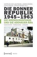 Die Bonner Republik 1945-1963 - Die Gründungsphase und die Adenauer-Ära
