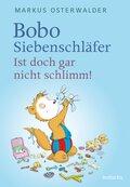 Bobo Siebenschläfer: Ist doch gar nicht schlimm!