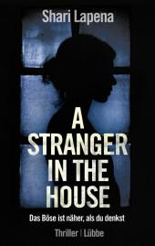 A Stranger in the House - Das Böse ist näher, als du denkst. Thriller