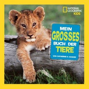 Mein großes Buch der Tiere - National Geographic Kids