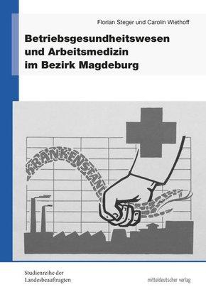 Betriebsgesundheitswesen und Arbeitsmedizin im Bezirk Magdeburg