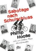 Sabotage nach Schulschluss Wie wir Hitlers Pläne durchkreuzten