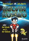 Kelvin Kosmo oder die Schule am A... der Galaxie