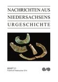 Nachrichten aus Niedersachsens Urgeschichte, Beihefte: Fundchronik 2016; .21
