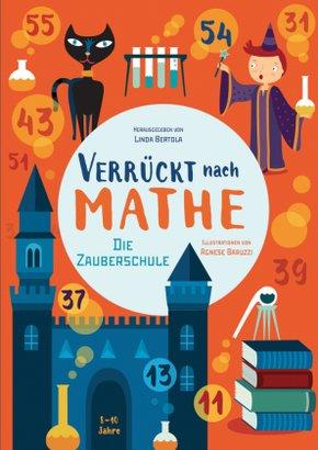 Verrückt nach Mathe - Die Zauberschule