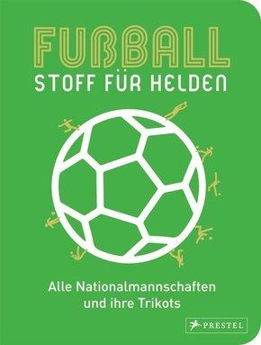 Fußball - Stoff für Helden
