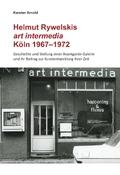 Helmut Rywelskis art intermedia. Köln 1967 - 1972