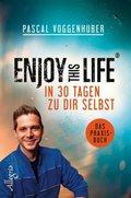 Enjoy this Life - In 30 Tagen zu dir selbst