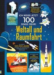 Ich weiß jetzt 100 Dinge mehr! - Weltall und Raumfahrt