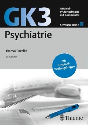 Original-Prüfungsfragen mit Kommentar GK 3 (2. Staatsexamen): Psychiatrie