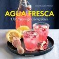 Agua fresca - der fruchtige Energiekick
