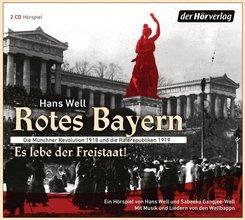 Rotes Bayern - Es lebe der Freistaat, 2 Audio-CDs