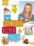 kinderleicht - Schneiden, Kleben, Malen