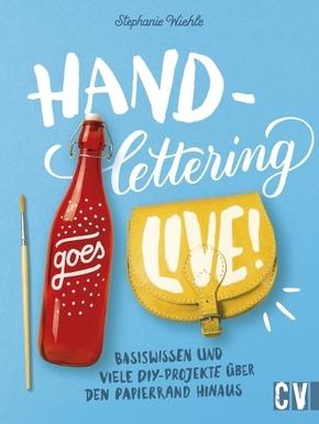 Handlettering goes live! Basiswissen und viele DIY-Projekte über den Papierrand hinaus