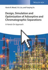 Design, Simulation and Optimization of Adsorptive and Chromatographic Separations